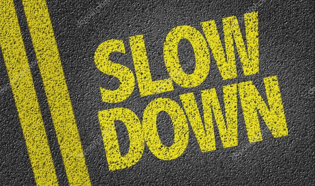 slow down on the road